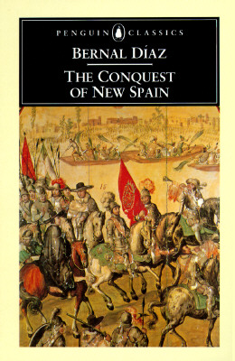 Conquest of New Spain By Diaz Del Castillo, B./ Cohen, John M. (TRN)/ Cohen, John M. (INT)