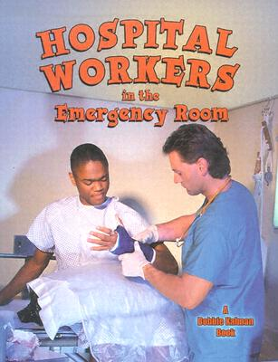 Hospital Workers in the Emergency Room By Kalman, Bobbie