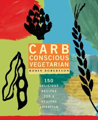 Carb Conscious Vegetarian By Robertson, Robin
